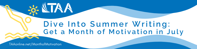 TAA Month of Motivation July Dive Into Summer Writing
