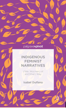 Indigenous Feminist Narratives-I/We: Women of another Way
