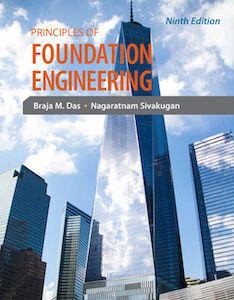 Principles of Foundation Engineering, 9th edition